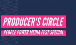 Producer's Circle People Power Media Fest Edition 11/5/20 12pm Banner