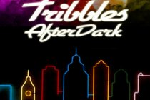 Tribbles AfterDark