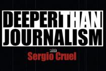 Deeper Than Journalism