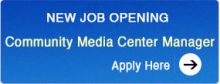 new job opening Community Media Center Manager