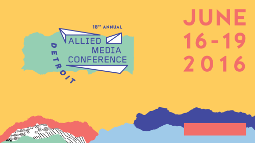 Allied Media Conference 2016