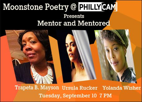 Moonstone @PhillyCAM presents Ursula Rucker, Trapeta Mayson and Yolanda Wisher