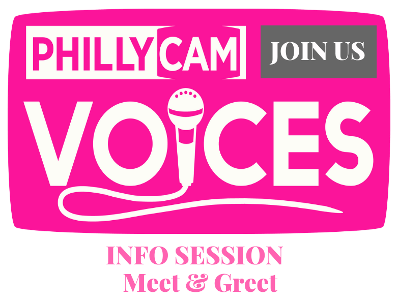 graphic -  PhillyCAM Voices Info Session and Meet and Greet 4/18/2019