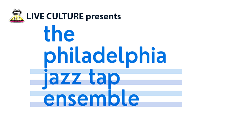 Live Culture Presents Tyner and Timmons: The Philadelphia Jazz Tap Ensemble  April 23, 2021 7 pm