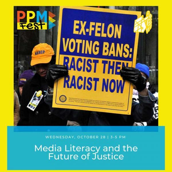 Media Literacy and the Future of Justice 10/23/20 3 -5pm