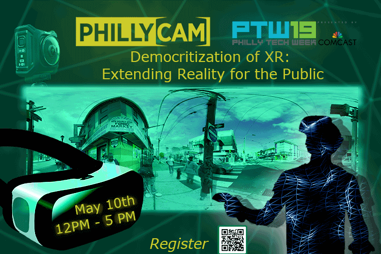 poster - PhillyCAM and PTW19 present Democratization of XR May 10, 2019 12 pm - 5 pm