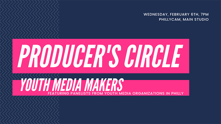 producer's circle- youth programming  feb. 6, 2019 7 pm