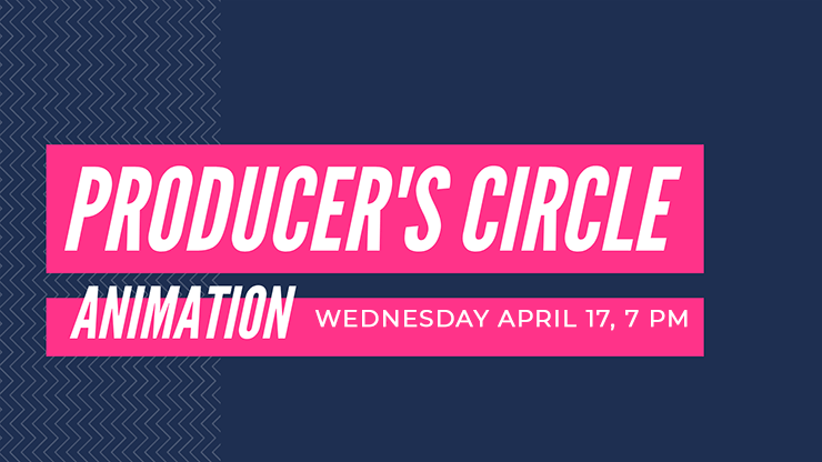 graphic - Producer's Circle Animation 4/16/19 7PM