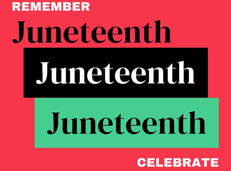 Remember Juneteenth  Celebrate