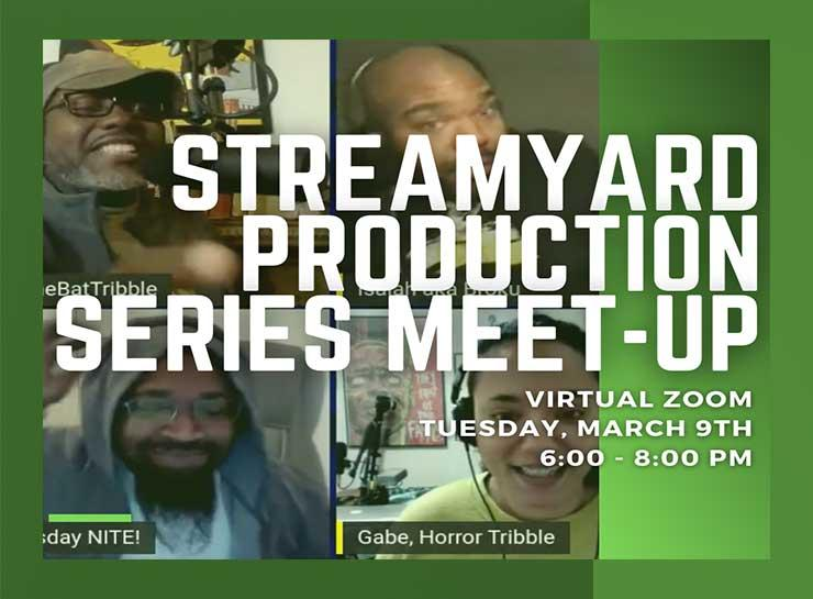Streamyard Production Meetup March 8, 2021 6pm