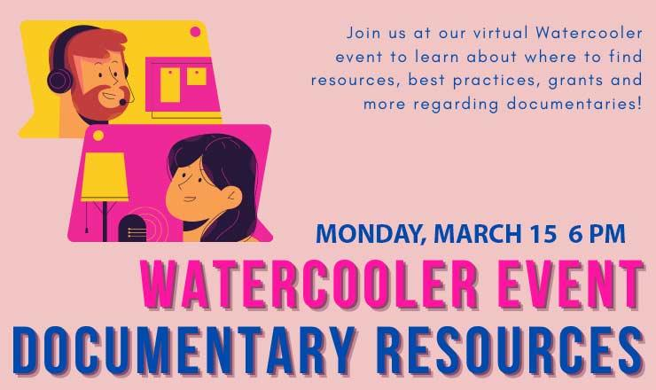 Watercooler Event about Documentary Resources on  March 15, 2021 6PM
