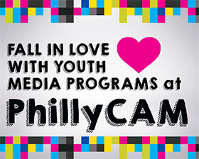 Fall In Love with Youth Media Programs at PhillyCAM