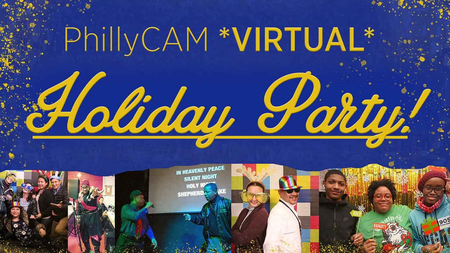 PhillyCAM Virtual Holiday Party
