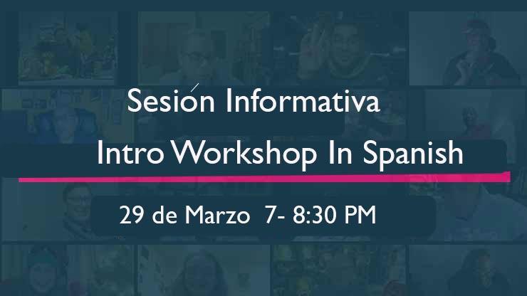 Sesión Informativa (Intro Workshop in Spanish) 29 de Marzo 7 -8:30 pm