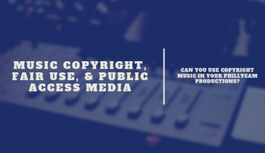 Music Copyright, Fair Use and Public Access Media