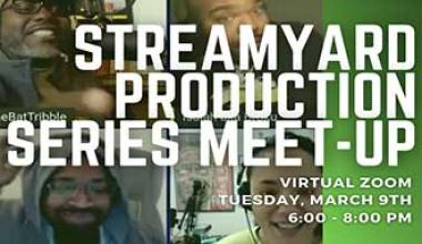 Streamyard Production Meetup March 8, 2021 6 PM