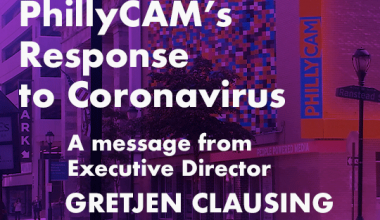 PhillyCAM's Response to Coronavirus, A message from Executive Director Gretjen Clausing