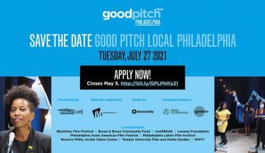 Good Pitch Local Philadelphia  Application deadline May 5, 11 PM ET
