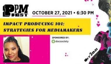 Impact Producing 101: Strategies for Mediamakers
