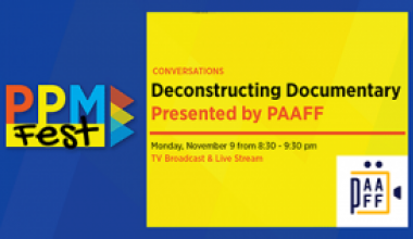 Deconstructing Documentary Presented by PAAFF 11/9/20 8:30 PM